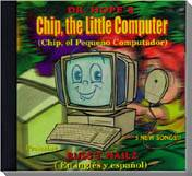 Chip, the Little Computer CD, voice actors readin the award-winning children's picture book by author Dr. Hope.